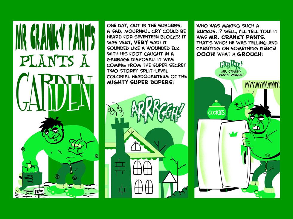 Mister Cranky Pants Plants A Garden — 01